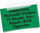 Supporting Microsoft Windows PC Repair, Mac Repair, RAM Upgrades
